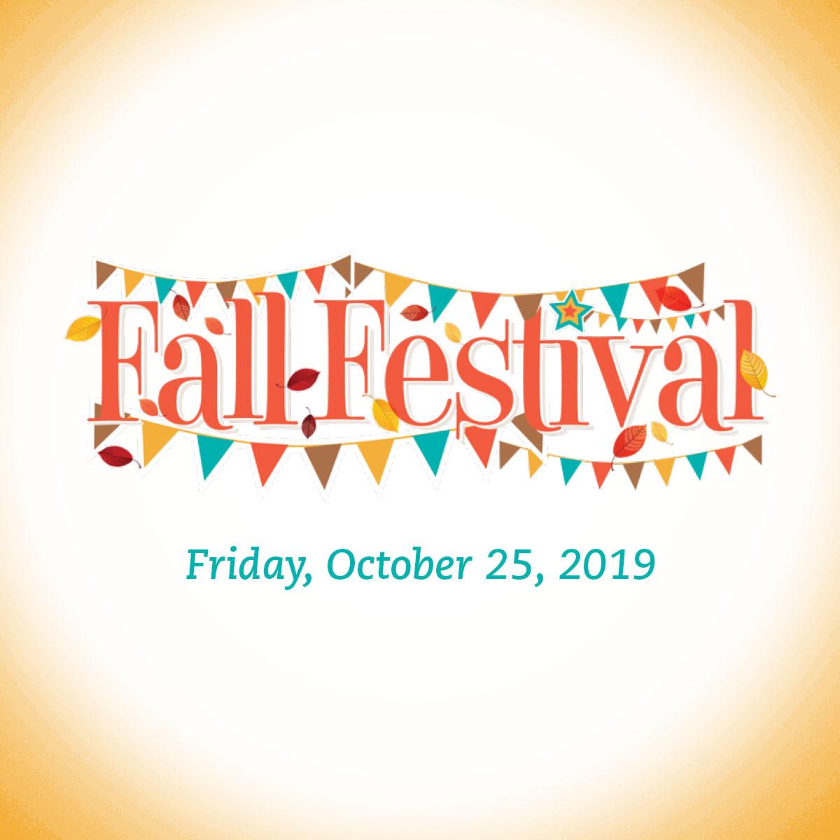 Fall Festival: Friday, October 25, 2019